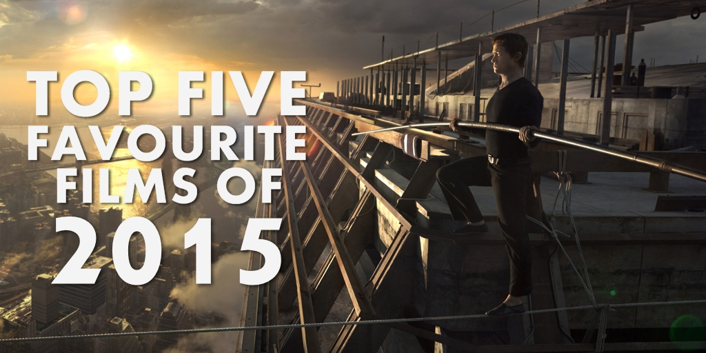 Top Five Favourite Films of 2015